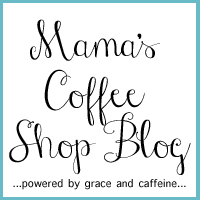 Mama's Coffee Shop Blog